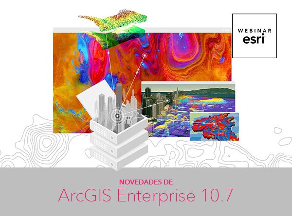 Webinar Novedades ArcGIS Enterprise 10.7