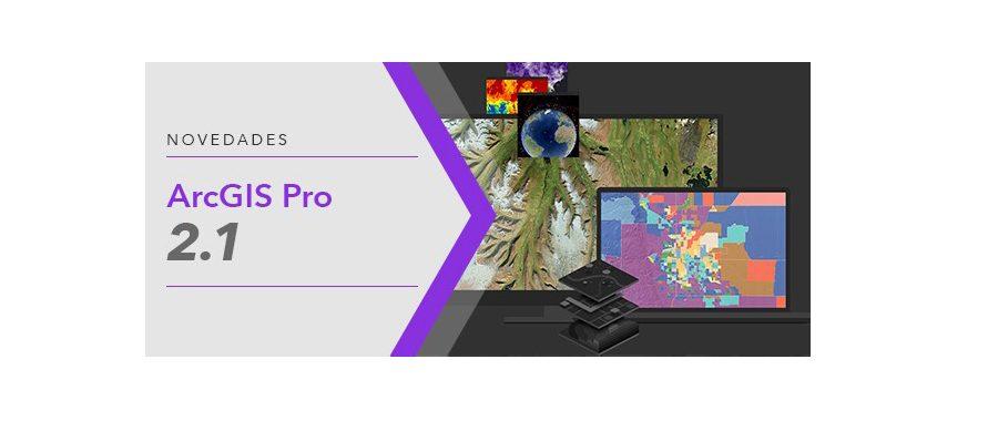 Esri lanza ArcGIS Pro 2.1