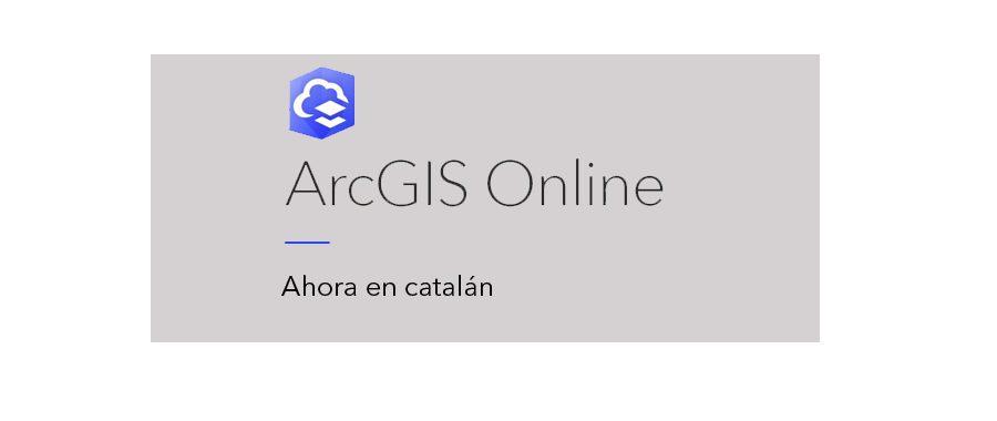 ArcGIS Online ya está disponible en catalán